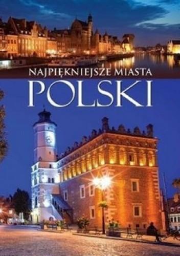 Okładka książki Najpiękniejsze miasta Polski