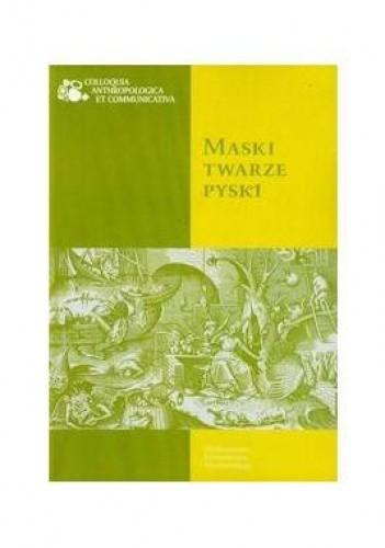 Okładka książki Maski , twarze , pyski