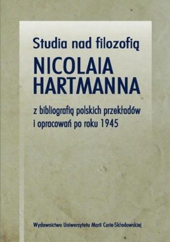 Okładka książki Studia nad filozofią Nicolaia Hartmanna z bibliogafią polskich przekładów i opracowań po 1945