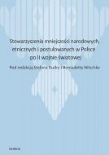Okładka książki Stowarzyszenia mniejszości narodowych,  etnicznych i postulowanych w Polsce po 2 wojnie światowej