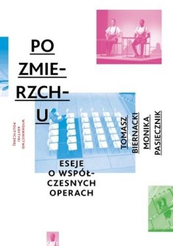 Okładka książki Po zmierzchu. Eseje o współczesnych operach