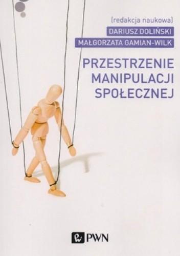 Okładka książki Przestrzenie manipulacji społecznej