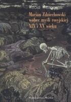 Marian Zdziechowski wobec myśli rosyjskiej XIX i XX wieku