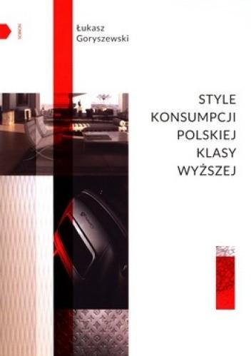 Okładka książki Style konsumpcji polskiej klasy wyższej