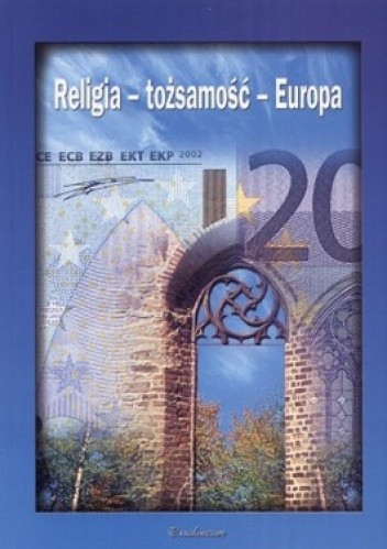 Okładka książki Religia - Tożsamość - Europa