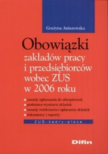 Okładka książki Obowiązki zakładów pracy i przedsiębiorstw wobec ZUS w 2006 roku