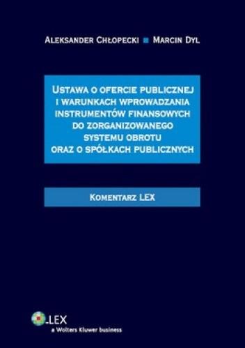 Okładka książki Ustawa o ofercie publicznej i warunkach wprowadzania instrumentów finansowych do zorganizowanego systemu obrotu oraz spółkach publicznych