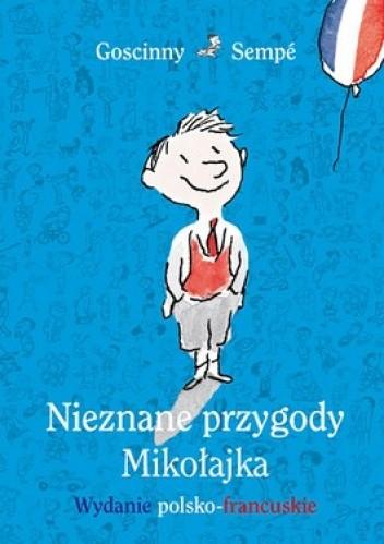 Okładka książki Nieznane przygody Mikołajka. Wydanie polsko-francuskie