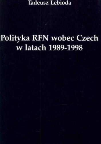 Okładka książki Polityka RFN wobec Czech w latach 1989-1998