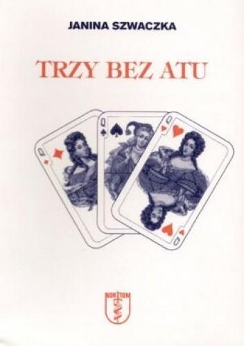 Okładka książki Trzy bez atu