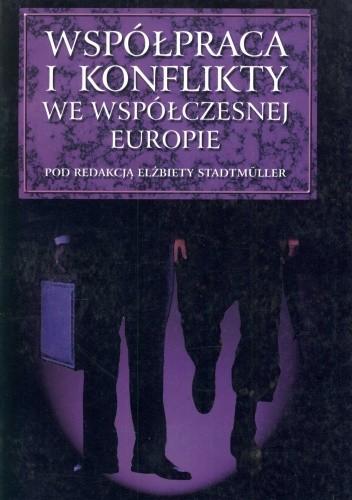 Okładka książki Współpraca i konflikty we współczesnej Europie