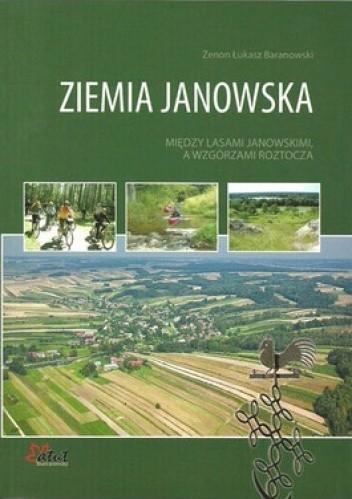 Okładka książki Ziemia Janowska. Między lasami Janowskimi, a Wzgórzami Roztocza