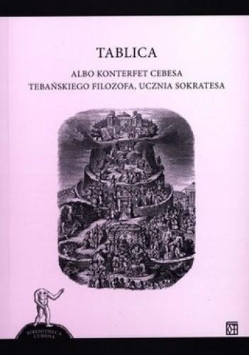 Okładka książki Tablica albo konterfet Cebesa tebańskiego filozofa, ucznia Sokratesa