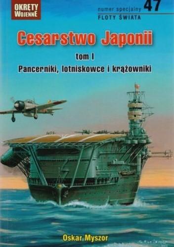 Okładka książki Cesarstwo Japonii. Tom 1. Pancerniki, lotniskowce i krążowniki