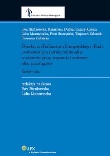 Okładka książki Dyrektywa Parlamentu Europejskiego i Rady ustanawiająca normy minimalne w zakresie praw, wsparcia i ochrony ofiar przestępstw. Komentarz