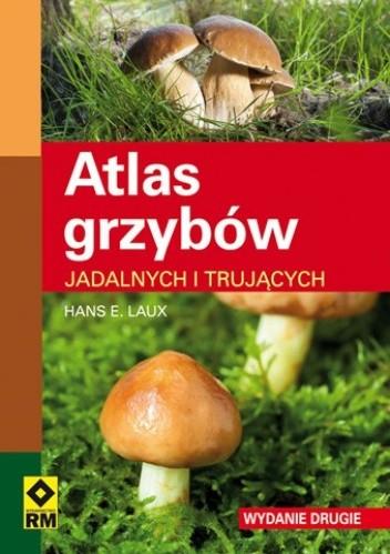 Okładka książki Atlas grzybów jadalnych i trujących