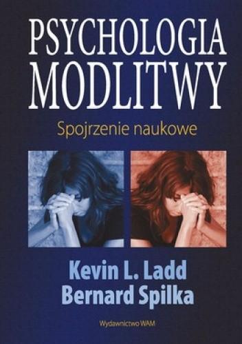 Okładka książki Psychologia modlitwy. Spojrzenie naukowe