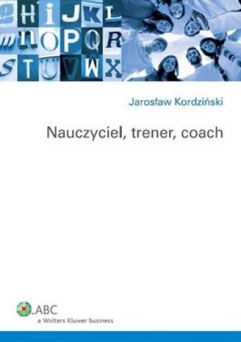 Okładka książki Nauczyciel, trener, coach