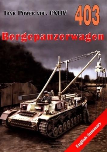 Okładka książki Bergepanzerwagen. Tank Power vol. CXLIV 403