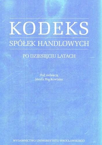 Okładka książki Kodeks spółek handowych. Po dziesięciu latach