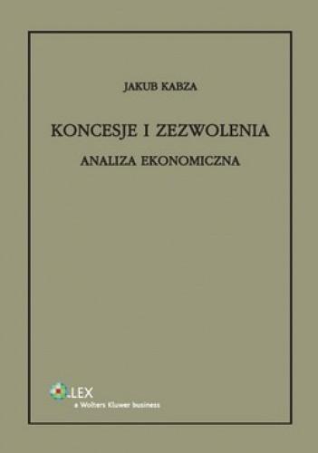 Okładka książki Koncesje i zezwolenia. Analiza ekonomiczna