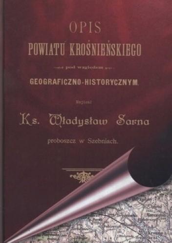 Okładka książki Opis Powiatu Krośnieńskiego pod względem geograficzno-historycznym
