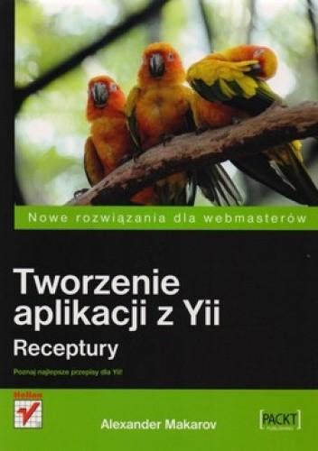 Okładka książki Tworzenie aplikacji z Yii. Receptury