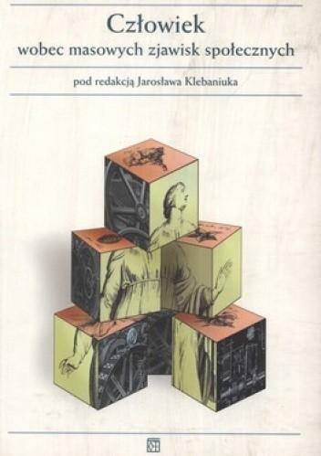 Okładka książki Człowiek wobec masowych zjawisk społecznych