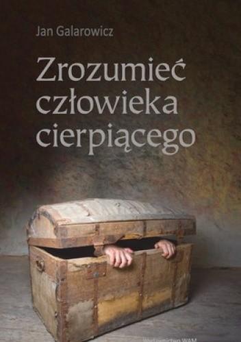 Okładka książki Zrozumieć człowieka cierpiącego