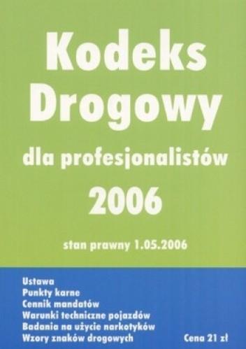 Okładka książki Kodeks drogowy 2006 dla profesjonalistów