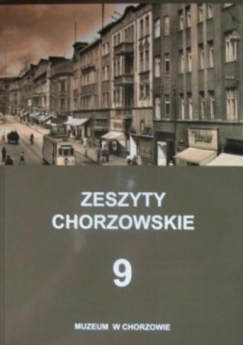 Okładka książki Zeszyty Chorzowskie. Tom 9