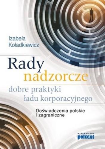 Okładka książki Rady nadzorcze. Dobre praktyki ładu korporacyjnego. Doświadczenia polskie i zagraniczne