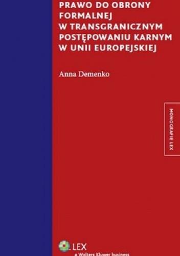 Okładka książki Prawo do obrony formalnej w transgranicznym postępowaniu karnym w Unii Europejskiej