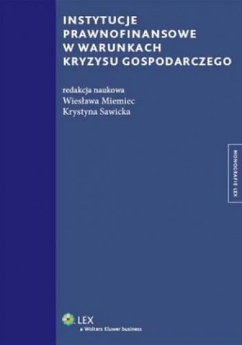 Okładka książki Instytucje prawnofinansowe w warunkach kryzysu gospodarczego