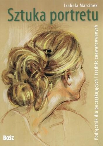 Okładka książki Sztuka portretu. Podręcznik dla początkujących i średnio zaawansowanych
