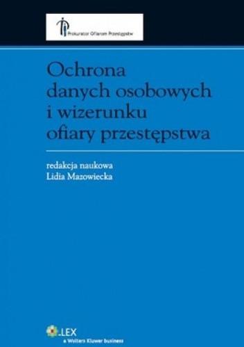 Okładka książki Ochrona danych osobowych i wizerunku ofiary przestępstwa