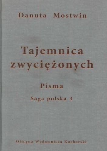 Okładka książki Tajemnica zwyciężonych. Pisma. Saga polska 3