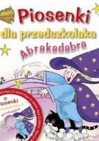 Piosenki dla przedszkolaka 6. Abrakadabra