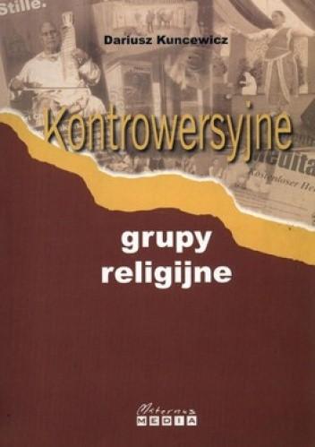 Okładka książki Kontrowersyjne grupy religijne