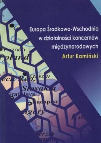Okładka książki Europa Środkowo-Wschodnia w działalności koncernów międzynarodowych na przykładzie koncernów motoryzacyjnych