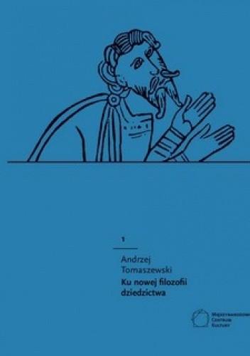 Okładka książki Ku nowej filozofi dziedzictwa