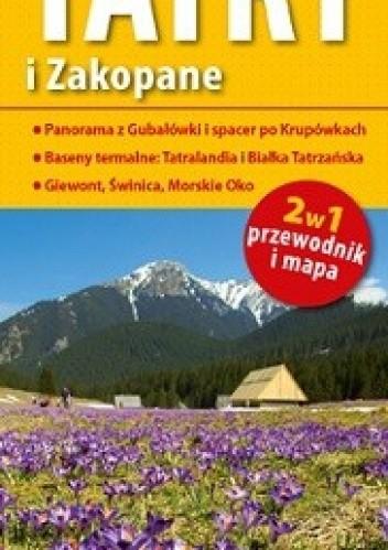 Okładka książki Tatry i Zakopane. 2w1- przewodnik i mapa. 1: 55 000. ExpressMap