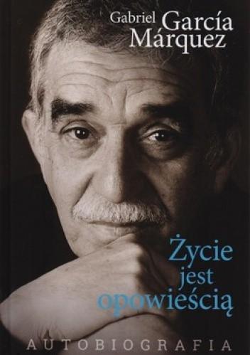 Okładka książki Życie jest opowieścią. Autobiografia