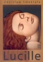Lucille. Blues o miłości narkotycznej (do wielokrotnego wertowania)
