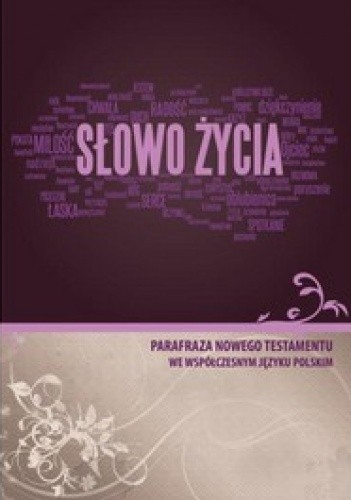 Okładka książki Słowo życia. Parafraza Nowego Testamentu we współczesnym Języku Polskim
