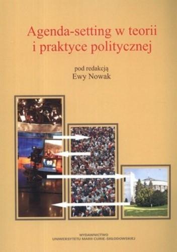 Okładka książki Agenda-setting w teorii i praktyce politycznej