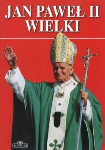 Okładka książki Jan Paweł II Wielki