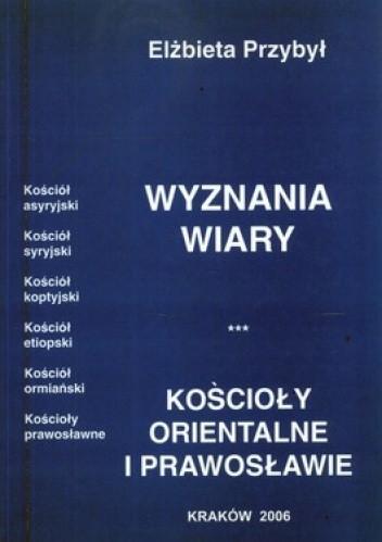 Okładka książki Wyznania wiary. Kościoły orientalne i prawosławie