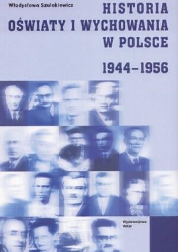 Okładka książki Historia oświaty i wychowania w Polsce 1944-1956