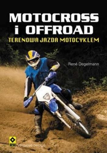 Okładka książki Motocross i offroad. Terenowa jazda motocyklem